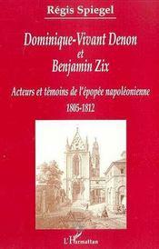 Dominique-Vivant Denon Et Benjamin Zix ; Acteurs Et Temoins De L'Epopee Napoleonienne, 1805-1812 - Intérieur - Format classique