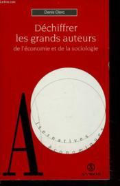 Dechiffrer Les Grands Auteurs De L Economie - Couverture - Format classique