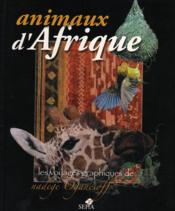 Animaux d'afrique, voyages graphiques de nadège oganesoff - Couverture - Format classique
