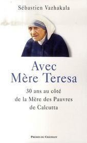 Avec Mère Teresa ; 30 ans au côté de la mère des pauvres de Calcutta - Intérieur - Format classique
