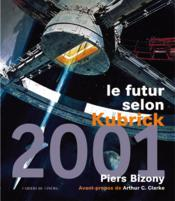 2001 Le Futur Selon Kubrick - Couverture - Format classique
