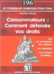 Consommateurs : comment defendre vos droits : lire et comprendre les contrats. les garanties. les re - Intérieur - Format classique