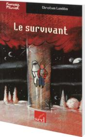 Francais Pluriel ; Le Survivant ; Cm2 - Couverture - Format classique