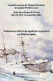 Stations navales et navigations organisees en mediterranee ; actes du colloque des 12, 13 et 14 septembre 2002 - Intérieur - Format classique