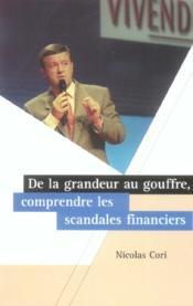 De La Grandeur Au Gouffre : Comprendre Les Scandales Financiers - Couverture - Format classique