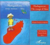 Madagascar l'île rouge d'Ako ; Madagasikara nosy menan'i Ako - Couverture - Format classique