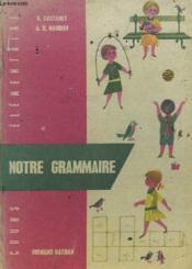 Notre Grammaire Cours Elementaire - Couverture - Format classique