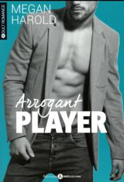 Vente livre :  Arrogant player  - Bouvet Stephanie - Megan Harold