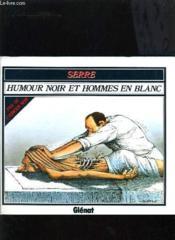 Humour Noir Et Hommes En Blanc - Couverture - Format classique