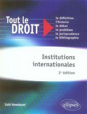 Vente livre :  Institutions internationales (2e édition)  - Hamdouni - Said Hamdouni