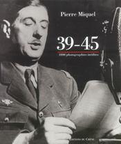 39-45 : 1000 images inedites des archives militaires - Intérieur - Format classique