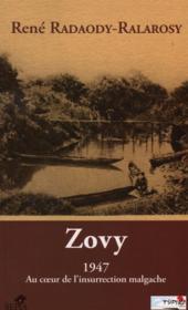 Zovy, 1947 ; au coeur de l'insurrection malgache - Couverture - Format classique