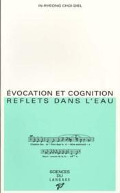 Évocation et cognition ; reflets dans l'eau - Couverture - Format classique