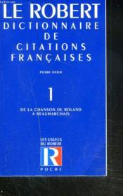 Le Dictionnaire Des Citations Francaises T.1 ; De La Chanson De Roland A Beaumarchais ; 20e Edition - Couverture - Format classique