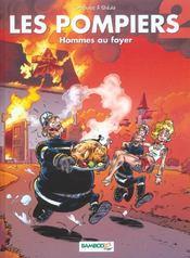 Les pompiers t.2 ; hommes au foyer - Intérieur - Format classique