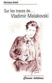 Sur les traces de Vladimir Maïakovski - Intérieur - Format classique