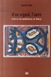 D'un regard, l'autre ; l'art et ses médiations au Maroc - Intérieur - Format classique