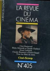 Revue De Cinema - Image Et Son N° 405 - Clint Eastwood - Blake Edwards - Claude Chabrol - Ernst Libutsch - Claude Brasseur - Farid Chopel - Tous Les Films Du Mois - Couverture - Format classique