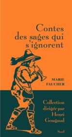 Contes des sages qui s'ignorent  - Marie Faucher