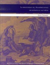 La Bibliotheque De L'Academie Royale Des Sciences Au Xviii Siecle - Intérieur - Format classique