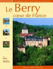 Le Berry, coeur de France - Couverture - Format classique