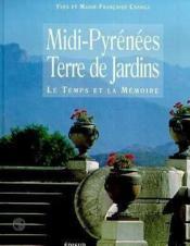 Midi pyrenees ; terre de jardins ; le temps et la memoire - Couverture - Format classique