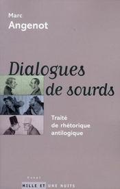 Dialogues de sourds ; traité de rhétorique antilogique - Intérieur - Format classique