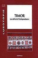 Timor ; les defis de l'independance - Couverture - Format classique