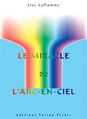 Le Miracle De L'Arc En Ciel - Intérieur - Format classique