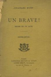 Un Brave ! Drame En Un Acte. - Couverture - Format classique