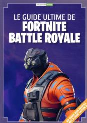 Vente livre :  Le guide ultime de Fortnite  - Collectif
