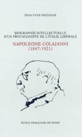 Biographie Intellectuelle D'Un Protagoniste De L'Italie Liberale : Napoleone Colajanni (1847-1921) E - Couverture - Format classique