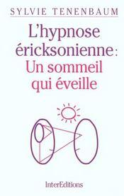L'Hypnose Ericksonienne ; Un Sommeil Qui Eveille ; 2e Edition 2000 - Intérieur - Format classique
