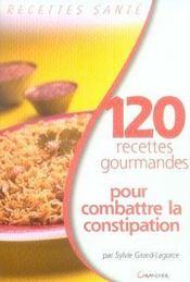 120 recettes gourmandes pour combattre la constipation - Intérieur - Format classique