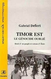 Timor Est, Le Genocide Oublie ; Droit D'Un Peuple Et Raisons D'Etats - Intérieur - Format classique