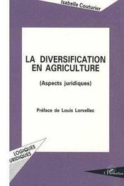 La Diversification En Agriculture ; Aspects Juridiques - Intérieur - Format classique