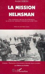 Mission Helmsman (La) Une Contribution Decisive De La - Couverture - Format classique