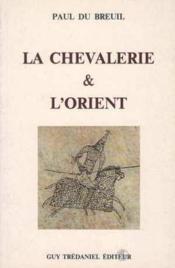 Chevalerie Et L'Orient - Couverture - Format classique