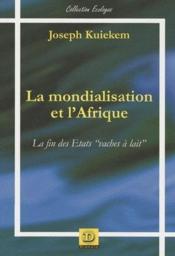 La mondialisation et l'Afrique ; la fin des états