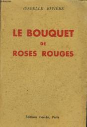 Le Bouquet De Roses Rouges - Couverture - Format classique