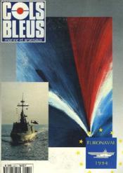 COLS BLEUS. HEBDOMADAIRE DE LA MARINE ET DES ARSENAUX N°2277 DU 15 OCTOBRE 1994. EURONAVAL 1994 / UNE POLITIQUE DE DEFENSE A L'ECHELLE DE L'EUROPE par M. FRANCOIS LEOTARD, MINISTRE DE LA DEFENSE / CAP SUR L'EUROPE par L'AMIRAL LEFEBVRE / ... - Couverture - Format classique