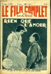 Le Film Complet Du Mardi N° 878 - 9eme Annee - Rien Que L'Amour - Couverture - Format classique