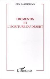 Fromentin Et L'Ecriture Du Desert - Couverture - Format classique