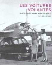 Les voitures volantes ; souvenirs d'un futur rêvé - Intérieur - Format classique