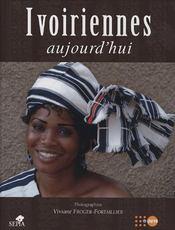 Ivoiriennes ; aujourd'hui - Couverture - Format classique
