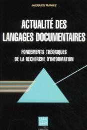 Actualité des langages documentaires ; fondements théoriques de la recherche d'information - Couverture - Format classique