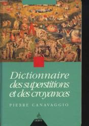 Dictionnaire Des Superstitions Et Des Croyances - Couverture - Format classique