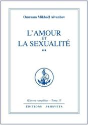 Oeuvres Completes T.15; L'Amour Et La Sexualité T.2 - Couverture - Format classique
