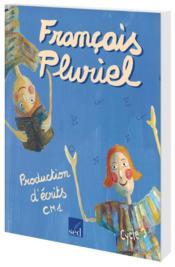 Francais Pluriel ; Cm1 ; Manuel De Production D'Ecrits - Couverture - Format classique