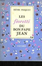 Les Fioretti Du Bon Pape Jean. - Couverture - Format classique